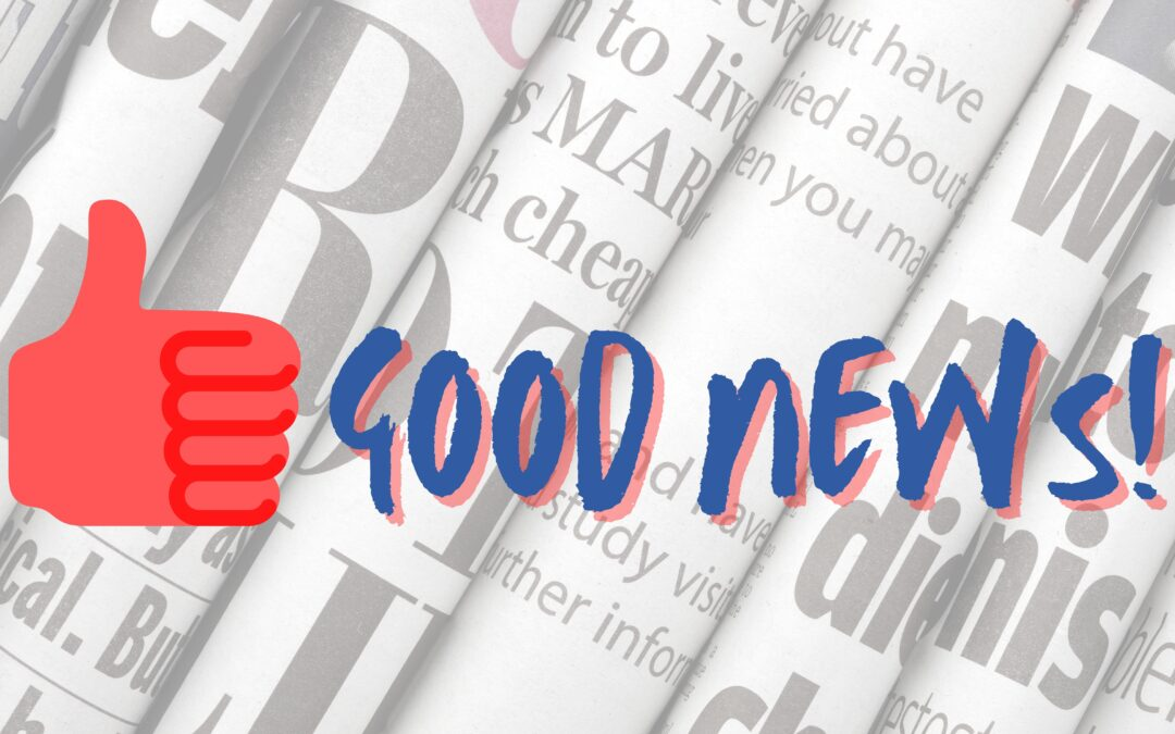 Good News of the Week – 5-18-21